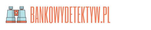 Tropimy oferty i doradzamy w Twojej bankowości – Bankowydetektyw.pl